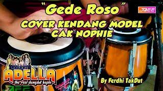 GEDE ROSO - COVER KENDANG ketipung MODEL CAK NOPHIE OM ADELLA TERBARU BY FERDHI TAKDUT