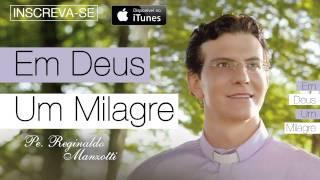 Padre Reginaldo Manzotti - Em Deus Um Milagre (CD Em Deus Um Milagre)