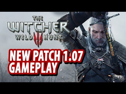 What You Should Know About Patch 1.07 - The Witcher 3: Wild Hunt