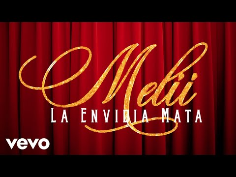 Melii - La Envidia Mata (Audio)
