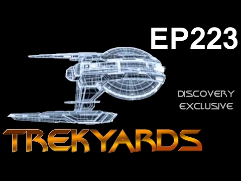 Trekyards EP223 - New Discovery Ship (ST Discovery 2017)