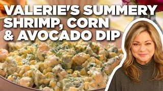 Valerie Bertinelli's Summery Shrimp, Corn and Avocado Dip   Valerie's Home Cooking
