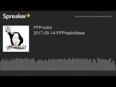 2017-05-14-FPPradioNews