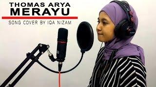 MERAYU - THOMAS ARYA (SONG COVER BY IQA NIZAM)