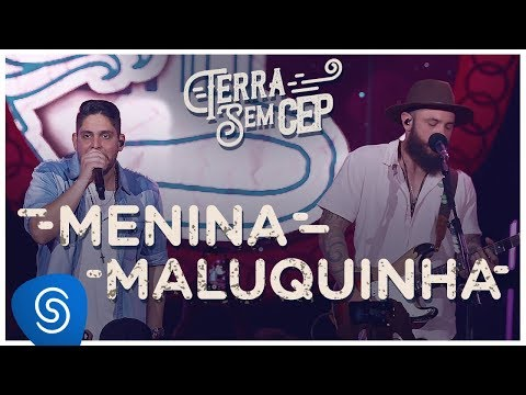 Jorge & Mateus - Menina Maluquinha [Terra Sem CEP] (Vídeo Oficial)