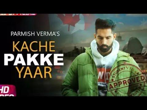 Kachi Pakki Yaari new official video parmish Verma