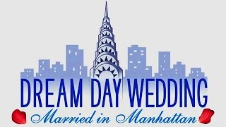 Dream Day Wedding: Married in Manhattan Trailer