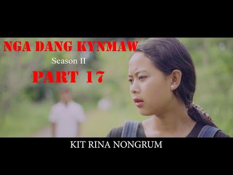 Nga Dang Kynmaw // Season II // Part 17 // Khasi Series