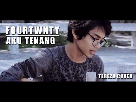 FOURTWNTY - AKU TENANG (Cover By Tereza)