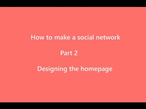 How to make a social network part2 Designing the homepage