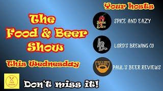 THE FOOD AND BEER SHOW Ep 2 | LIVE CHAT | SPICE AND EAZY | PAUL'S BEER REVIEWS | LORD'S BREWING Co