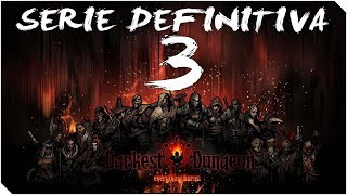 DARKEST DUNGEON - LA SERIE DEFINITIVA | Capítulo 3 | Avanzando imparable!!!