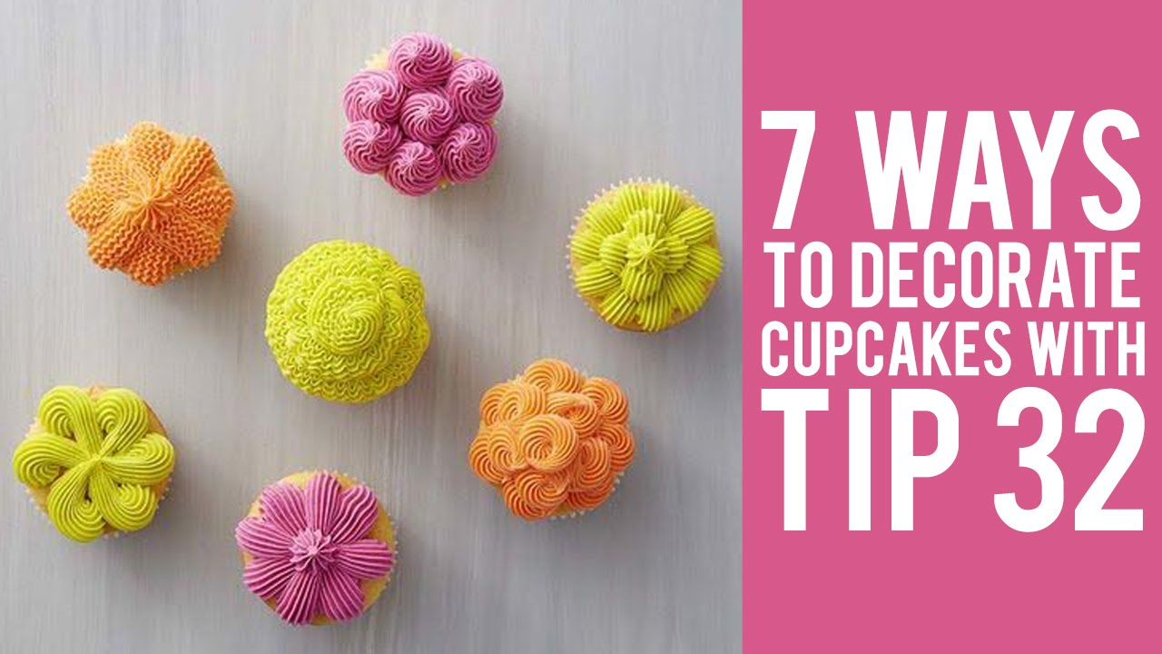 How To Decorate Cupcakes With Tip 32 7 Ways