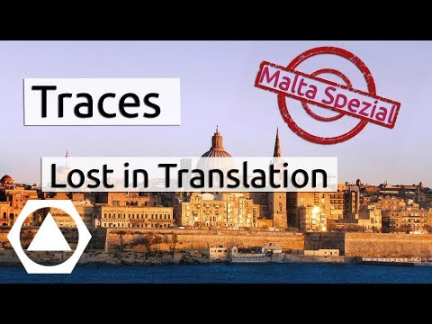TRACES - Lost in Translation MALTA SPEZIAL