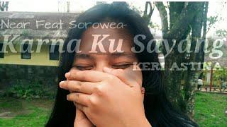 Karna Ku Sayang Kery Astina Near ft Sorowea Karna Su Sayang official Music Vidio