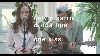 Calvin Harris & Dua Lipa - One Kiss [acoustic cover] 4K