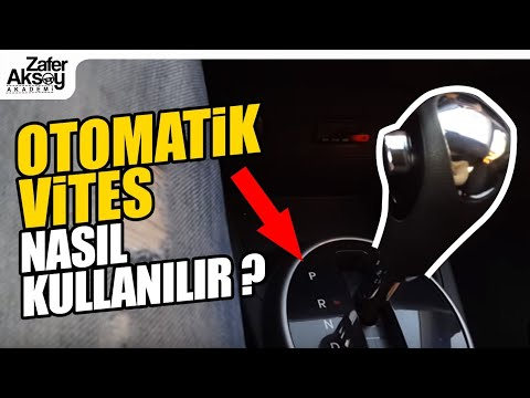 OTOMATİK VİTES araç nasıl kullanılır? püf noktaları! by-Prof Zafer AKSOY