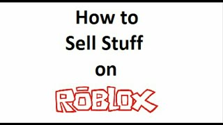 How to Sell Stuff on ROBLOX