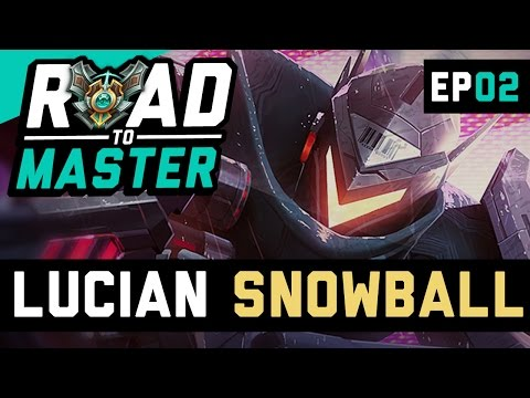 THE LUCIAN SNOWBALL - Road to Master Ep 2 (League of Legends)
