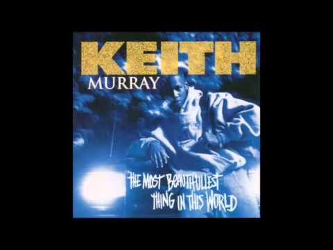 Keith Murray - The Most Beautifullest Thing In This World  [Full Album]