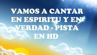 Vamos a Cantar - En Espiritu y en Verdad (Pista/Karaoke HD)