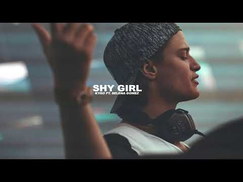 Kygo ft. Selena Gomez - Shy Girl