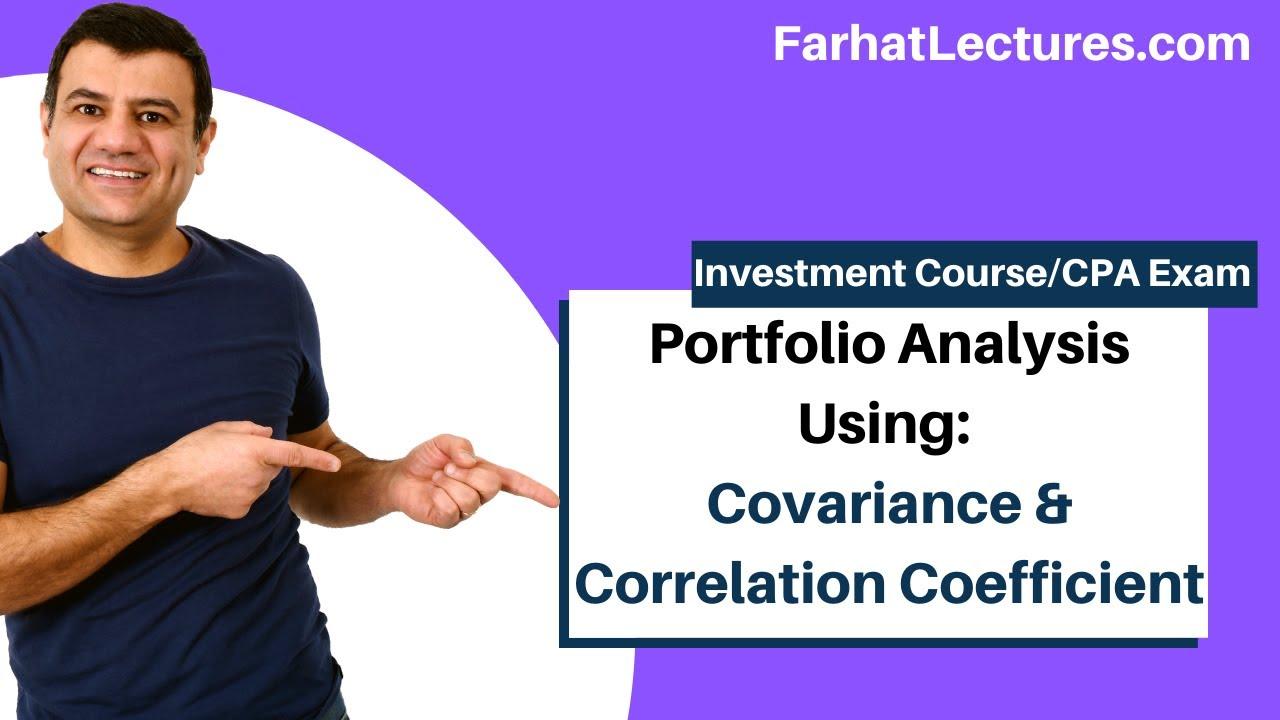 Portfolio Analysis using Covariance and Correlation Coefficient.  Essentials of Investments CFA Exam