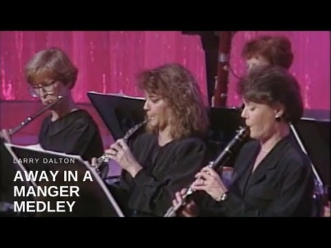 Larry Dalton  Away in a Manger Medley