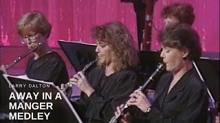 Larry Dalton - Away in a Manger Medley (Live)