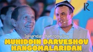 Iskandar Hamroqulov - Muhiddin Darveshov hangomalaridan