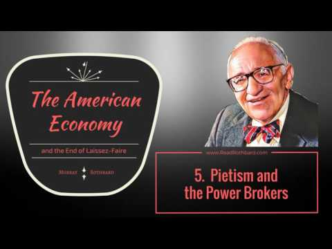 American Economy and the End of Laissez-Faire - 5 of 13 - Pietism and the Power Brokers