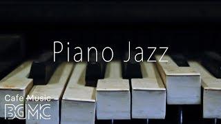 Piano Lounge Jazz Music - Relaxing Piano Jazz Cafe Music - Sleep Jazz Instrumental