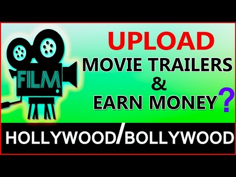 Can i Upload MOVIES TRAILER And Earn Money From Them? (HINDI/URDU)