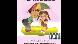 EC MARV-Thats My Bestfriend (MUSIC VIDEO IN DESCRIPTION) IG @ecmarv
