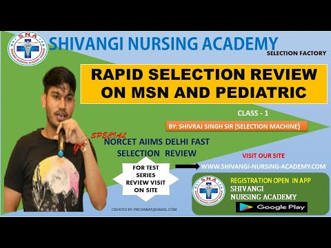 RAPID SELECTION REVIEW ON MSN AND PEDIATRIC NURSING (NORCET ) BY SHIVRAJ SIR
