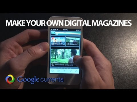Google Currents - How To Make Your Own Digital Magazines