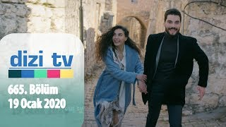 Dizi Tv 665. Bölüm | 19 Ocak 2020