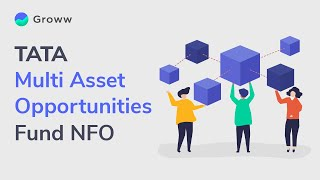 Tata Multi Asset Opportunities Fund NFO - Tata Mutual Fund | Groww Mutual Fund