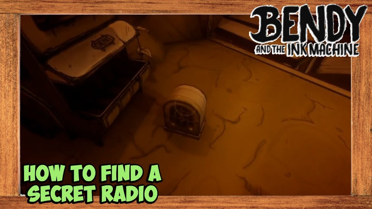 Bendy and the Ink Machine Chapter 4 How to find a Radio ...