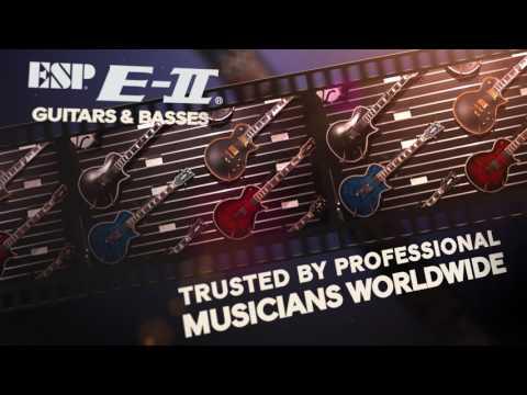 ESP Guitars: ESP E-II - The New Standard
