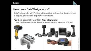 Zebra DEV { TALK } - DataWedge: Getting Barcode & MSR Data Into You Apps Without Any Code