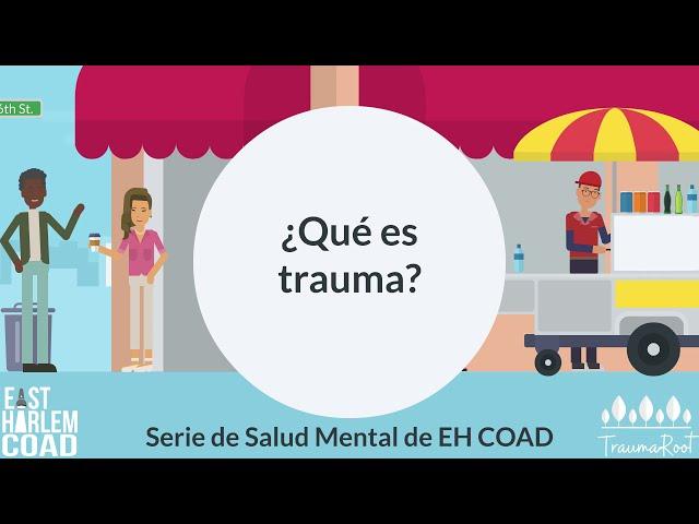 """""""¿Qué es trauma?"""" Serie de Salud Mental de EH COAD"""