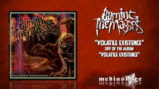 Watch Burning The Masses Volatile Existence video