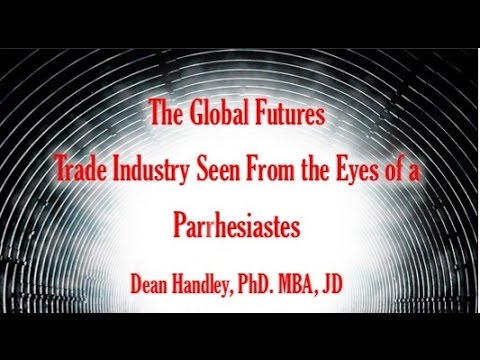 Dr. Dean Handley Reviews: Global Futures Trade Industry