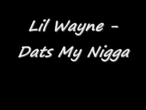 Lil Wayne - Dats My Nigga