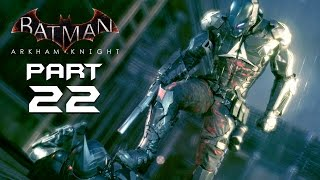 Batman Arkham Knight Walkthrough Part 22 - CLOUDBURST TANK - Playthrough / Let