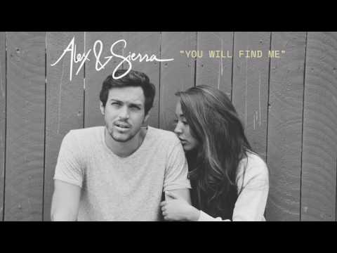Alex & Sierra  You Will Find Me Audio