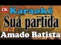Download Amado Batista -  Sua partida - Karaokê MP3 song and Music Video