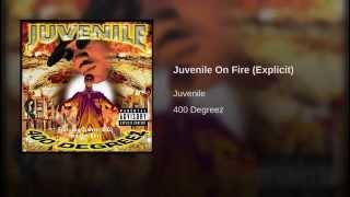 Juvenile On Fire Explicit