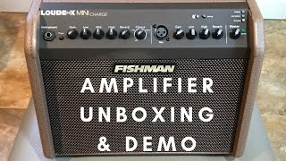 Fishman Loudbox Mini Charge- unboxing and demo
